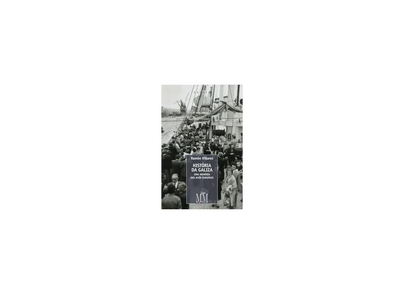 """História Da Galiza - """"villares, Ramón"""" - 9788593246005"""