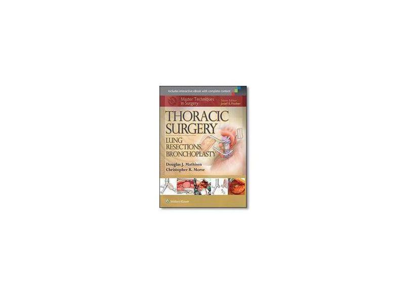 THORACIC SURGERY: LUNG RESECTIONS - Douglas J Mathisen ,  Christopher Morse - 9781451190731