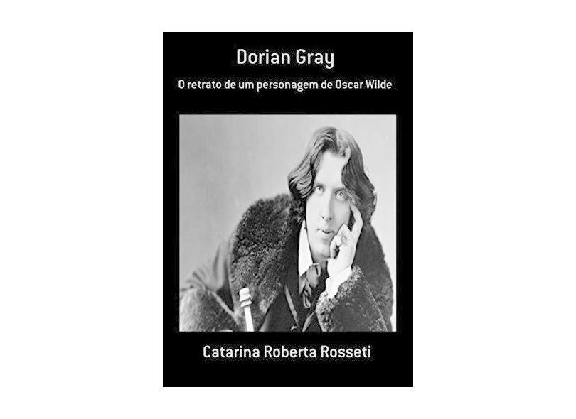 Dorian Gray - Catarina Roberta Rosseti - 9788591991310