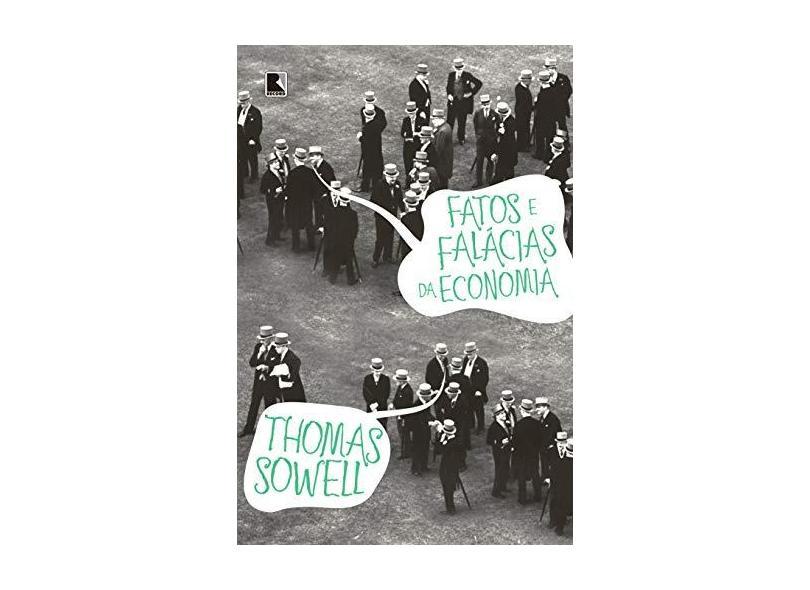 Fatos e Falácias da Economia - Sowell, Thomas - 9788501090799