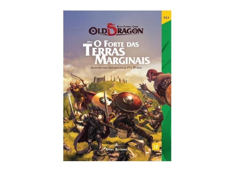 Old Dragon. Forte das Terras Marginais - Rafael Beltrame - 9788569402121