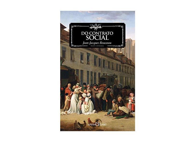 Do Contrato Social - Col. A Obra-prima de Cada Autor - Rousseau, Jean - Jacques; Rousseau, Jean - Jacques - 9788572329378