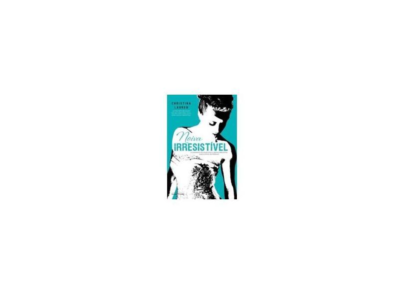 Noiva Irresistível - Christina Lauren - 9788579307218