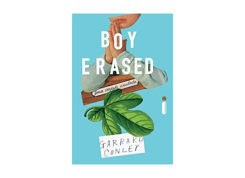 Boy Erased. Uma Verdade Anulada - Garrard Conley - 9788551004111