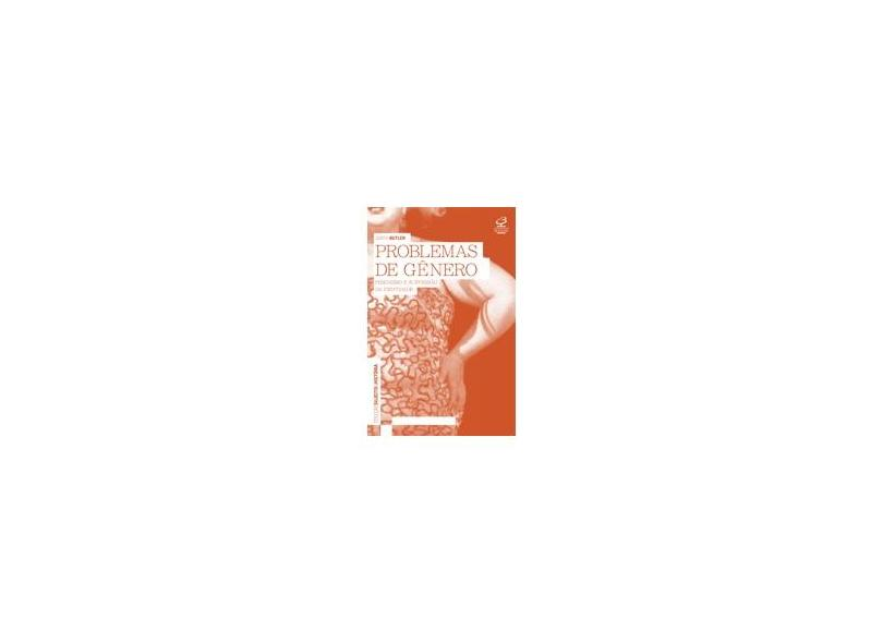 Problemas de Gênero - Feminismo e Subversão da Identidade - Butler, Judith - 9788520006115