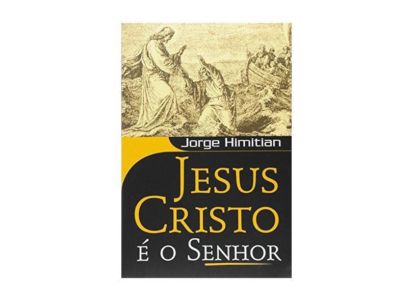 Jesus Cristo é o Senhor - Jorge Himitian - 9788527503655