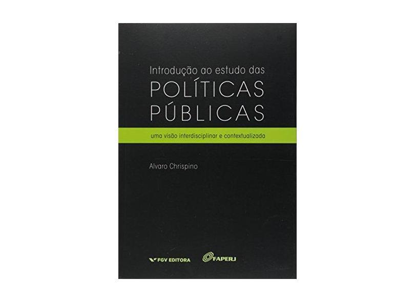 Introdução ao Estudo das Políticas Públicas - Alvaro Chrispino - 9788522517800