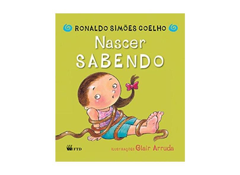 Nascer Sabendo - Col. Primeiras Histórias - Ed. Ed. Renovado - Coelho, Ronaldo Simoes - 9788532260819