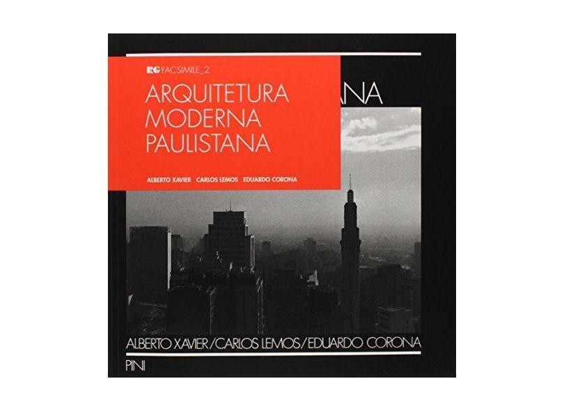 Arquitetura Moderna Paulistana - Alberto Xavier - 9788588585706
