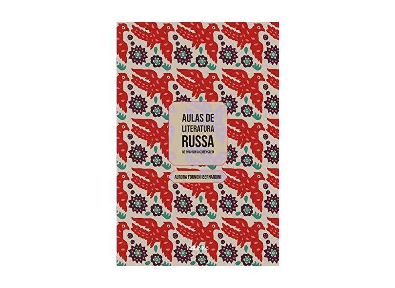 Aulas de Literatura Russa: de Púchkin a Gorenstein - Aurora Fornoni Bernardini - 9788561096182
