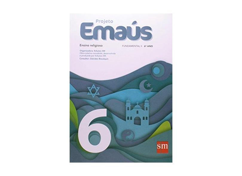 Projeto Emaús 6 - Ensino Religioso - 6º Ano - Edições Sm - 9788541803168