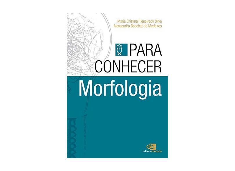 Para Conhecer Morfologia - Maria Cristina Figueiredo Silva - 9788572449762