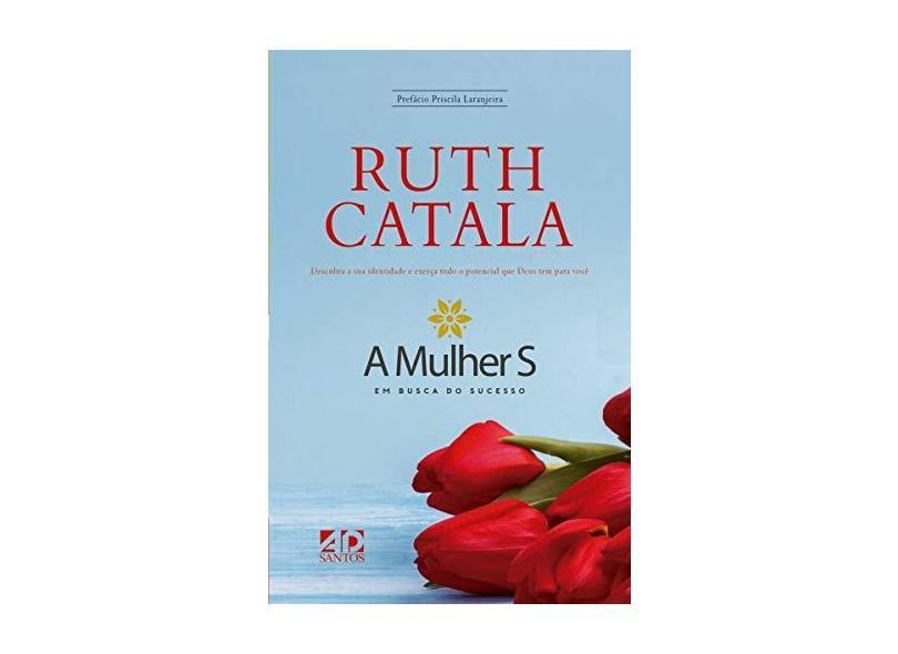 A Mulher S. em Busca do Sucesso - Ruth Catala - 9788574594644