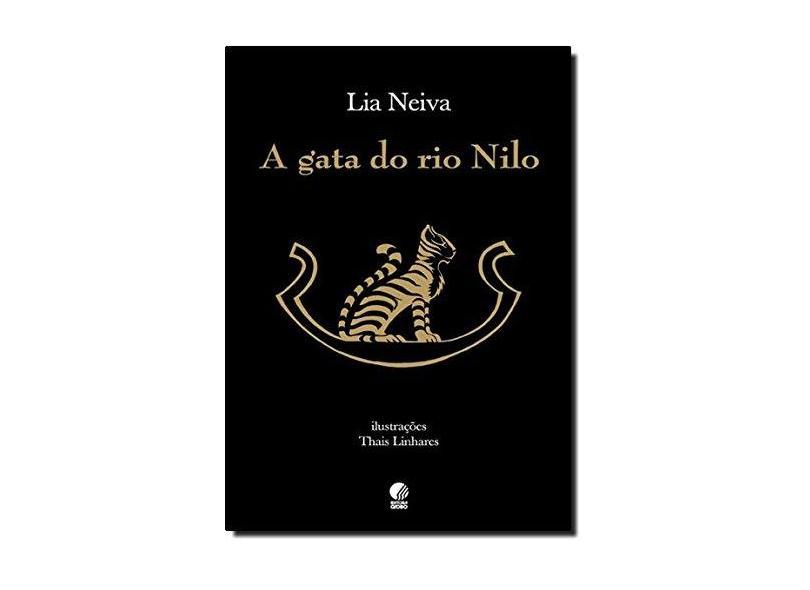 A Gata Do Rio Nilo - Uma História Em Seis Estilos - 2ª Ed. 2011 - Neiva, Lia - 9788525050168