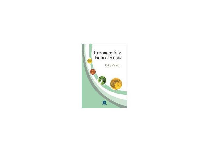 Ultrassonografia de Pequenos Animais - Mannion, Paddy - 9788537202715
