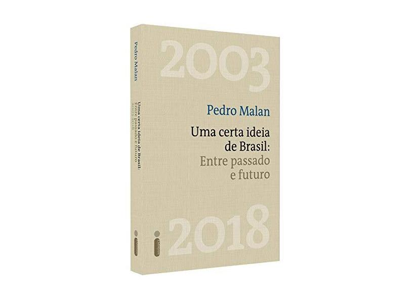 Uma Certa Ideia De Brasil - Entre Passado E Futuro - Malan,pedro - 9788551003794