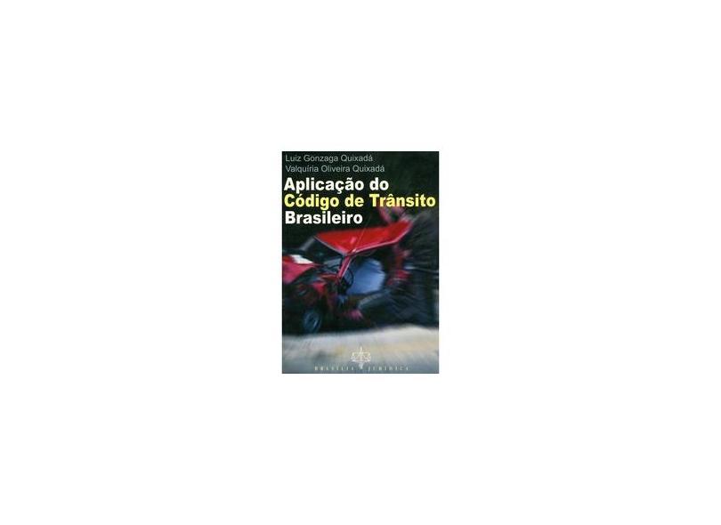 Aplicação do Código de Trânsito Brasileiro - Luiz Gonzaga Quixada - 9788574691398