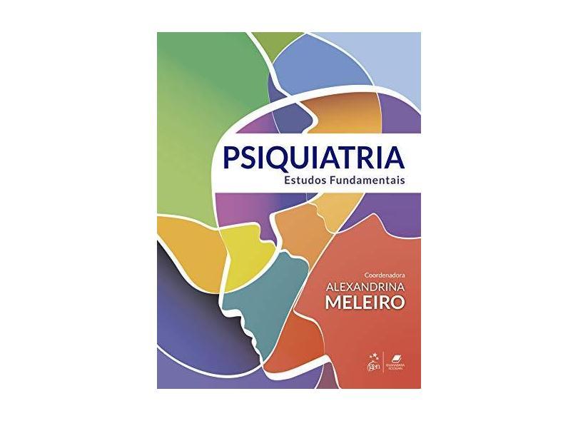 Psiquiatria - Estudos Fundamentais - Alexandrina Meleiro - 9788527734202