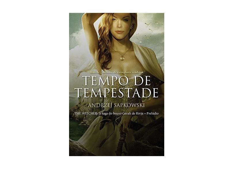 Tempo de Tempestade - The Witcher - A Saga do Bruxo Geralt de Rivia - Prelúdio - Andrzej Sapkowski - 9788546902538