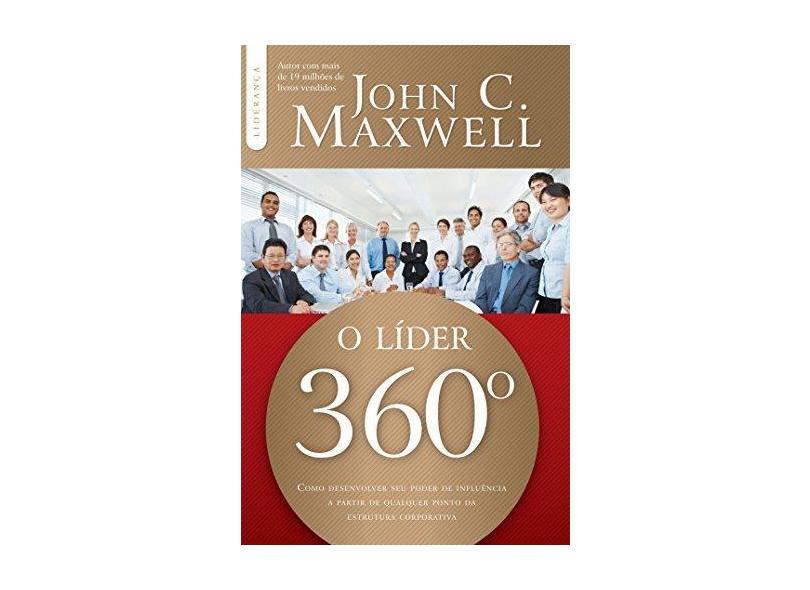O Líder 360º - Col. Liderança - Maxwell, John C. - 9788566997248