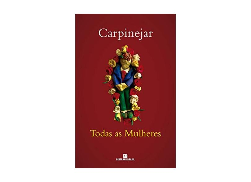 Todas As Mulheres - Carpinejar - 9788528620429