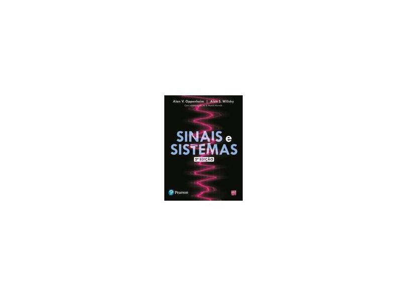Sinais e Sistemas - 2ª Ed. - Willsky, Alan S.; Nawab, Syed Hamid; Oppenheim, Alan V. - 9788576055044