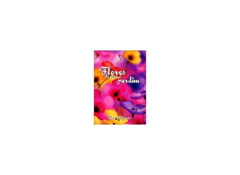 Flores do Meu Jardim - Ana Moraes - 9788591832354