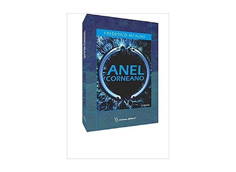 Anel Corneano - 2ª Ed. 2015 - Bicalho, Frederico - 9788570066541