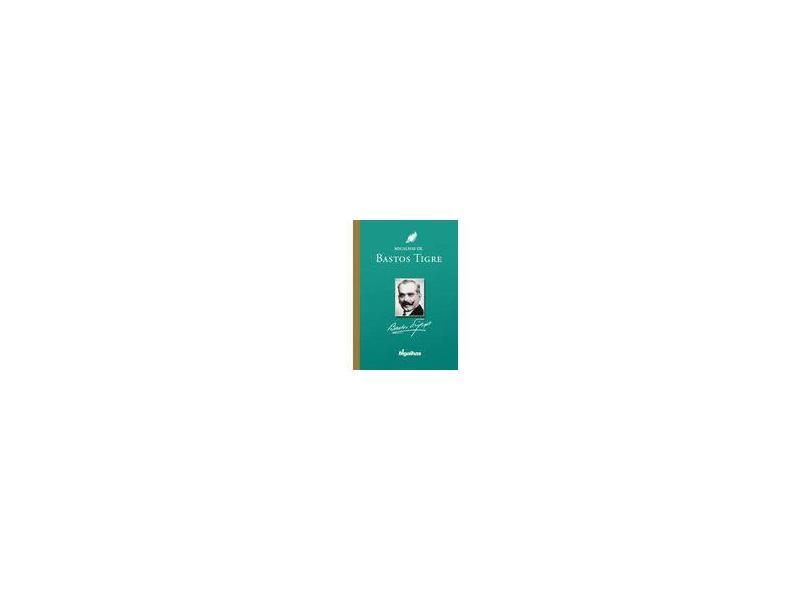 Migalhas de Bastos Tigre - Manoel Bastos Tigre - 9788561707446