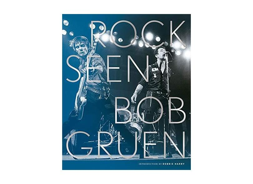 Rock Seen - Bob Gruen - 9780810997721