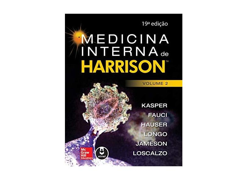 Medicina Interna de Harrison - 2 Volumes - 19ª Ed. 2016 - Fauci, Anthony S.;Kasper, Dennis L.;Hauser, Stephen L.;Longo, Dan L.;Jameson, J. Larry; - 9788580555868