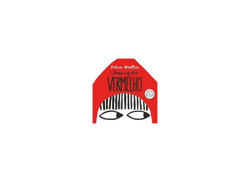 Chapeuzinho Vermelho (Reconto) - Woollvin,bethan - 9788550702315