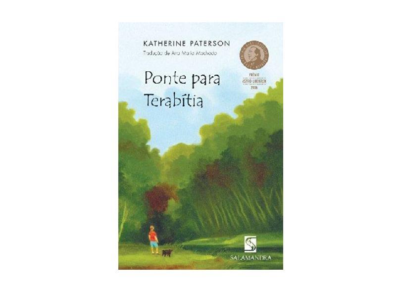 Ponte para Terabítia - 2ª Ed. 2006 - Paterson, Katherine - 9788516050528