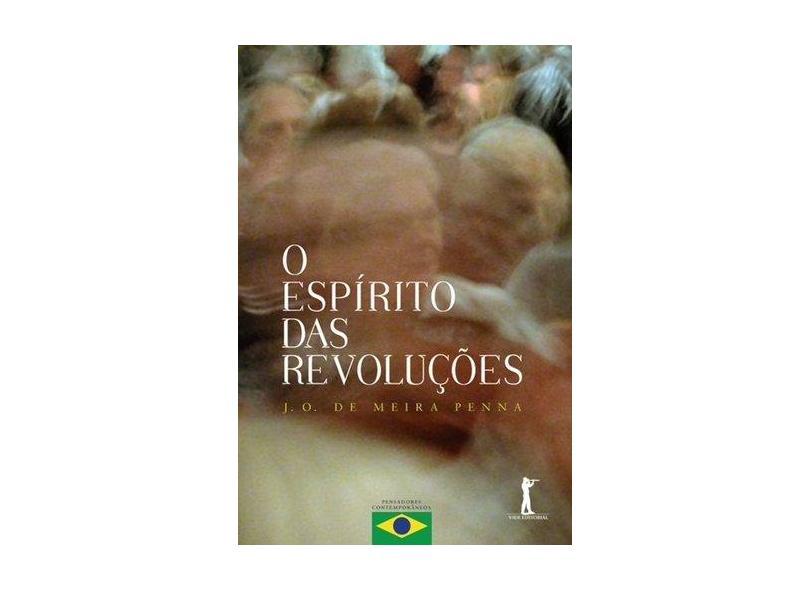 O Espírito das Revoluções - José Osvaldo De Meira Penna - 9788567394831