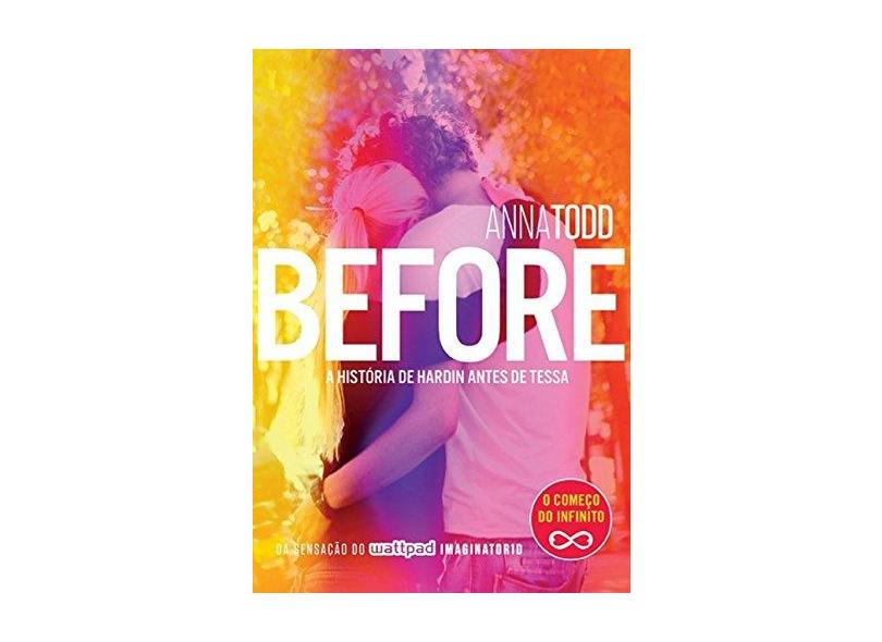 Before - A História de Hardin Antes de Tessa - Série After - Vol. 6 - Todd, Anna - 9788584390205