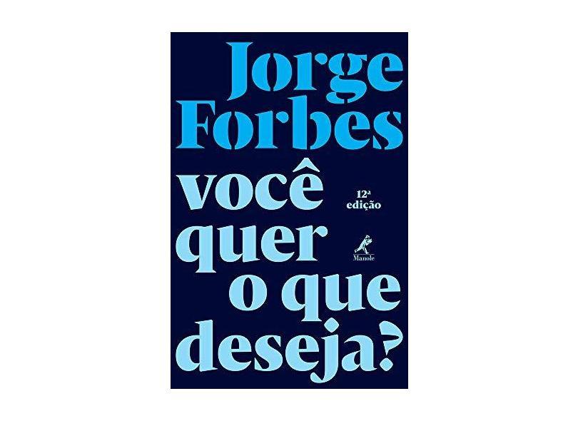 Você Quer o Que Deseja? - Forbes, Jorge - 9788520450277