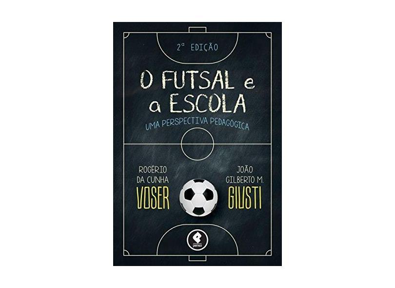 O Futsal e a Escola. Uma Perspectiva Pedagógica - Capa Comum - 9788584290406