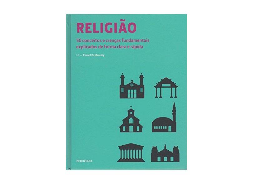 Religião - 50 Conceitos e Crenças Fundamentais Explicados de Forma Clara e Rápida - Manning, Russel Re; - 9788568684436