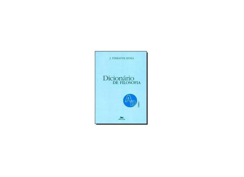 Dicionario de Filosofia - Ad Tomo I - Mora, Jose Ferrater - 9788515018697