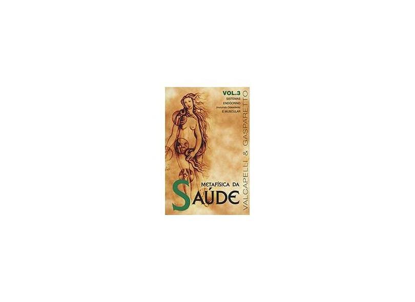 Metafísica da Saúde - Vol.3 - Gasparetto, Luis Antonio - 9788585872878