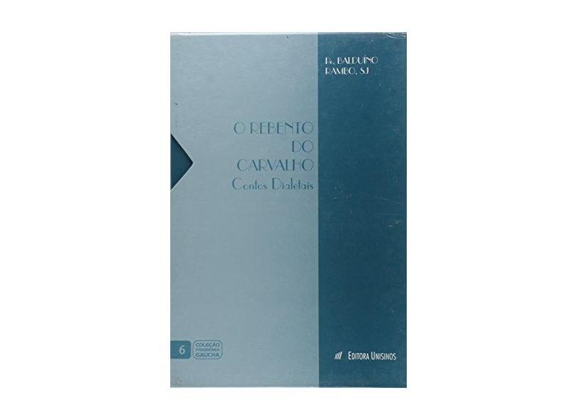 O Rebento Do Carvalho. Contos Deletais - Volume 2 - Balduino Rambo - 9788574311258
