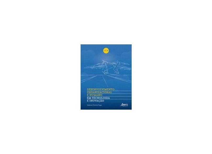 Ita. Desenvolvimento Organizacional e Humano em Tecnologia e Inovação - Valderez Ferreira Fraga - 9788547308827