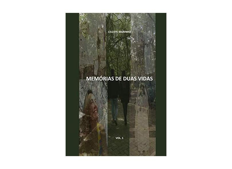 Memórias de Duas Vidas. Maria - Volume 1 - Celeste Marinho - 9788545509714