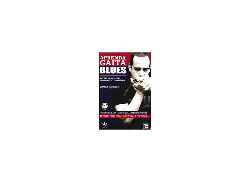 Aprenda Gaita Blues - Método de Gaita - Para Iniciantes e Intermediários - Contem Cd - 2 Vols. - Ricardo Parronchi - 9788574072890