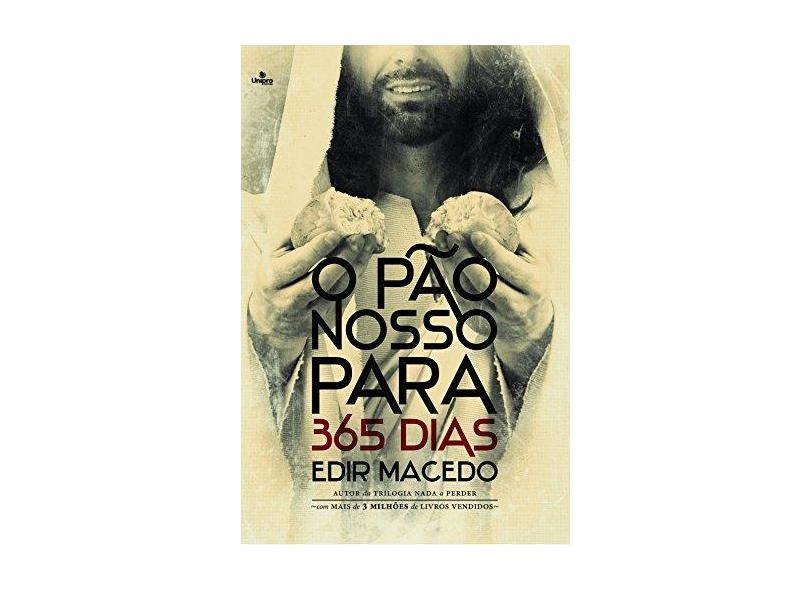 O Pão Nosso Para 365 Dias - Macedo, Edir - 9788571407039