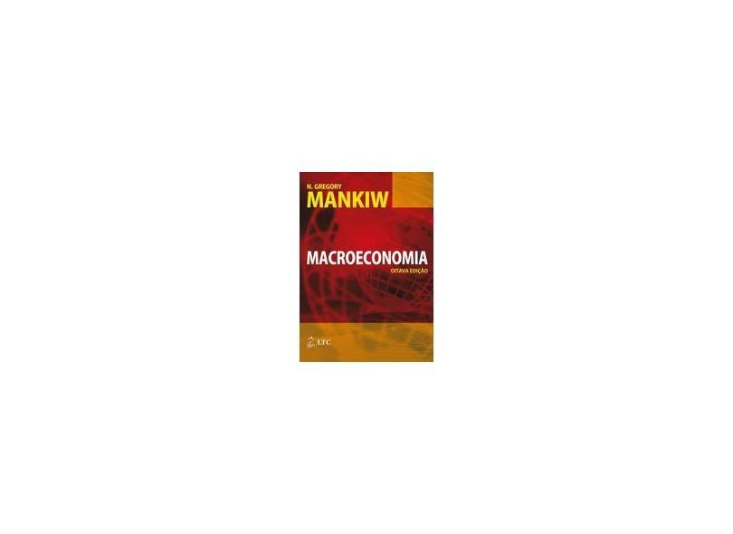 Macroeconomia - 8ª Ed. 2015 - Mankiw, N. Gregory - 9788521627005
