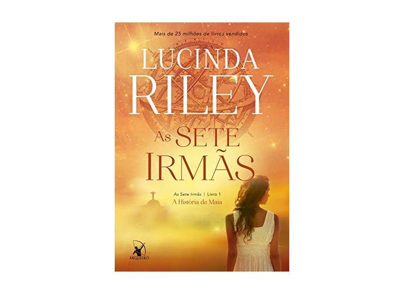 As Sete Irmãs. A História de Maia - Riley Lucinda - 9788580415919