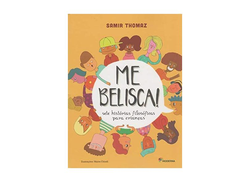 Me Belisca! - Sete Histórias Filosóficas Para Crianças - Thomaz, Samir - 9788516098230