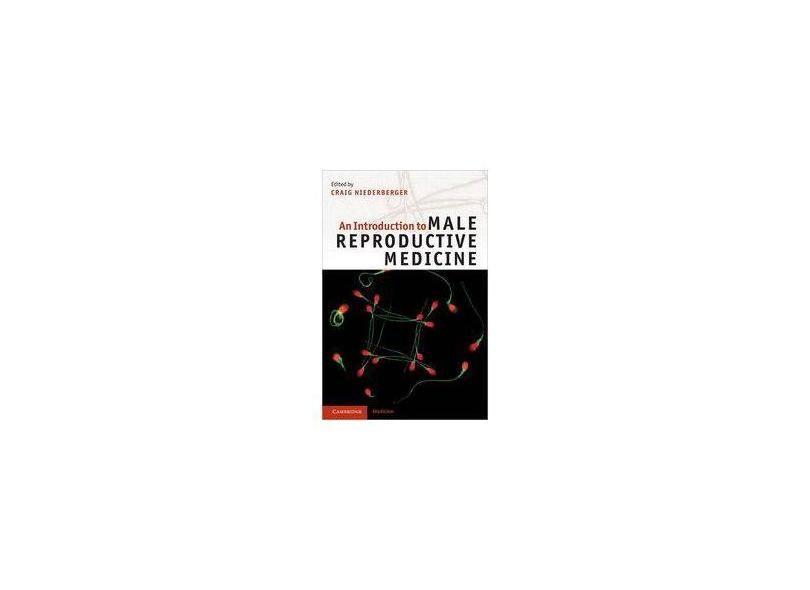 AN INTRODUCTION TO MALE REPRODUCTIVE MEDICINE - Craig Niederberger - 9780521173025