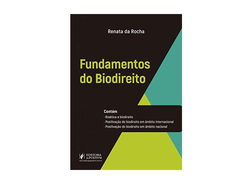 Fundamentos do Biodireito - Renata Da Rocha - 9788544223611